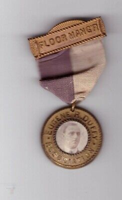 "Early 1900'S Nyc Tammany Hall Convention ""Floor Manager"" Badge Eugene Duffy"