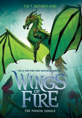 Wings of Fire #13: Poison Jungle (Wings of Fire) by Tui,T Sutherland.