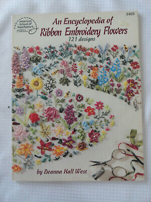 An Encyclopedia of Ribbon Embroidery Flowers: 121 Designs by Deanna Hall West