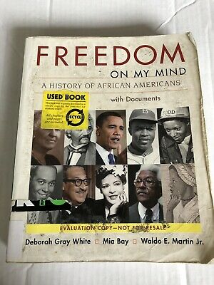 Freedom on My Mind : A History of African Americans, with Documents by Waldo...