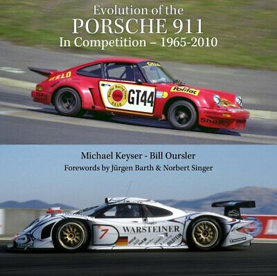 Evolution of the Porsche 911 in Competition - 1965 - 2010 (Keyser. M & Oursle...