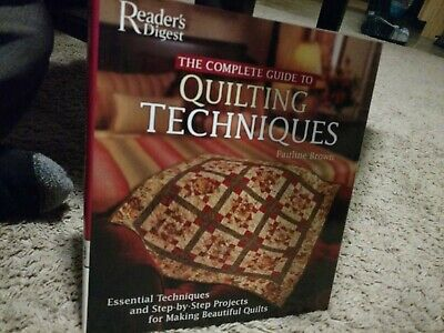 The Complete Guide to Quilting Techniques : Essential Techniques and Step-by-St…