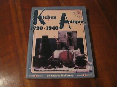"""1991 """"Kitchen Antiques 1790-1940"""" by Kathryn McNerney Paperback Book"""