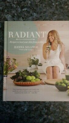 Radiant: Recipes to heal your skin from within. Hanna Sillitoe. As new