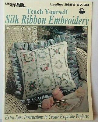 Teach Yourself Silk Ribbon Embroidery Leisure Arts 2656 Eaton Book Silk Ribbon