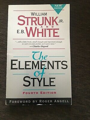 The Elements of Style by E. B. White and William, Jr. Strunk (1999, Paperback) *