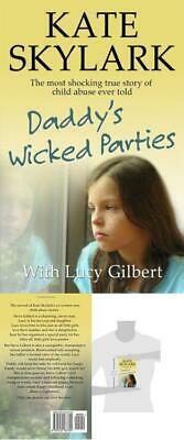 Daddy S Wicked Parties The Most Shocking True Story Of Child Abuse Ever Told Vol