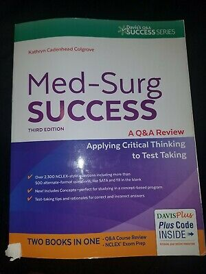 Med-Surg Success A Q&A Review Applying Critical Thinking to Test Taking Third Ed