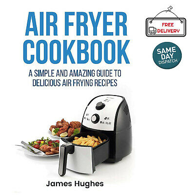 Air Fryer Cookbook Simple Amazing Guide Delicious Air Frying Recipes Paperback