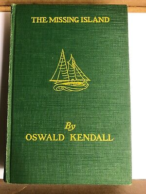 Vintage Hardback The Missing Island By Oswald Kendall 1st Edition Gorgeous! OF1