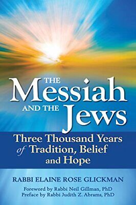 The Messiah and the Jews: Three Thousand Years of Tradition, Belief and Hope