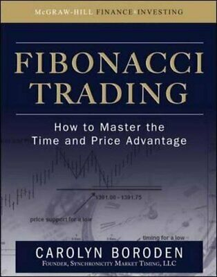 Carolyn Boroden - Fibonacci Trading: How to Master the Time and Price Advantage