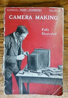 CAMERA MAKING. FULLY ILLUSTRATED. By Bernard Jones. 1918. FREE UK POSTAGE