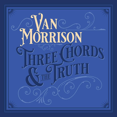 VAN MORRISON THREE CHORDS & THE TRUTH CD - Released 25/10/2019