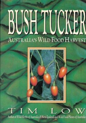 Bush Tucker - Australia's Wild Food Harvest by Tim Low (Hardback)