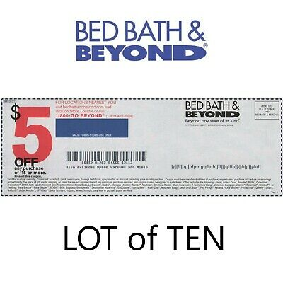 Bed Bath & Beyond Coupons ~ Lot of Ten ~ $5 off $15 In-Store Purchase
