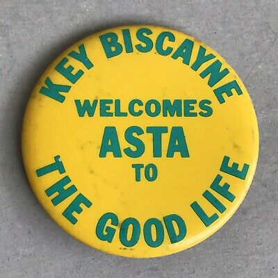 """Vintage PINBACK BUTTON """"KEY BISCAYNE WELCOMES ASTA TO THE GOOD LIFE"""" FLORIDA Pin"""