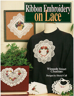 Ribbon Embroidery on Lace Wimpole Street Creations Sheryl Call Chart Pattern NEW
