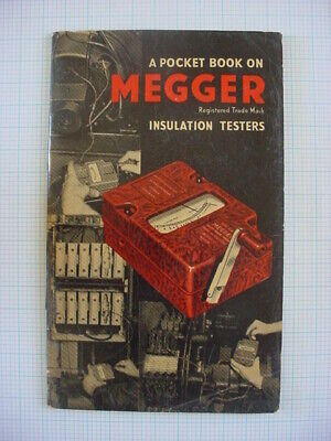 MEGGER INSULATION TESTERS POCKET BOOK * GENERAL OPERATING INSTRUCTIONS * c1947 *