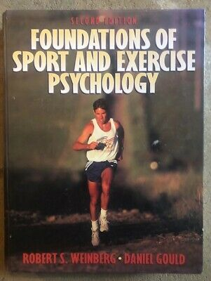 Foundations of Sport and Exercise Psychology by Roberts Weinberg & Daniel Gould