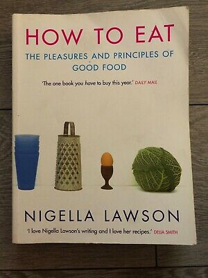 Signed Copy – Nigella Lawson - How to Eat The Pleasures and Principles of Good..