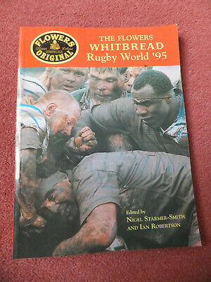 The Flowers Whitbread Rugby World '95 Paperback Book. Edited - N. Starmer-Smith