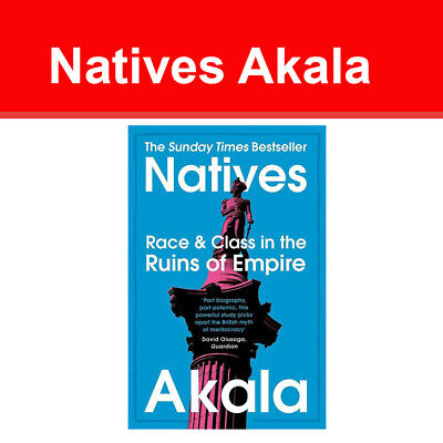 Natives: Race and Class in the Ruins of Empire by Akala NEW book