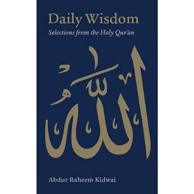 Daily Wisdom: Selections from the Holy Qur'an, Daily duas by Abdur Raheem Kidwai