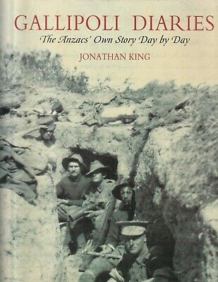 WW1 Gallipoli Diaries The Anzacs' Own Story Day by Day Military history BOOK