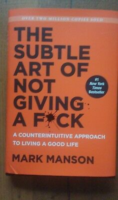 The Subtle Art Of Not Giving A Fuck. By Mark Manson HARDCOVER