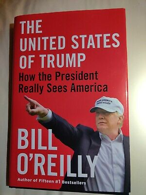 THE UNITED STATES OF TRUMP by Bill O Reilly. Hardcover