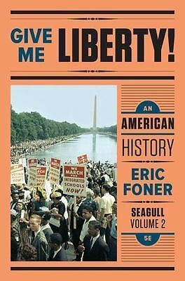 Give Me Liberty! Vol. 2 : An American History, Seagull (2016, Paperback)