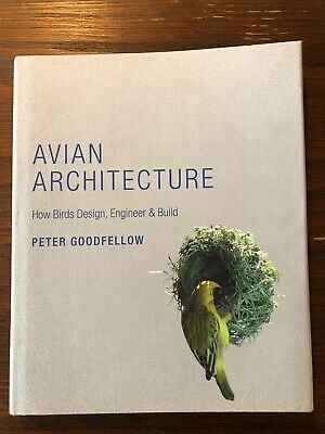 Avian Architecture By Peter Goodfellow Hardcover How Birds Design Engineer Build