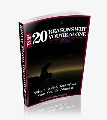 """E-Book """"20 Reasons Why You're Alone, Why It Sucks, and What you Can do about it!"""