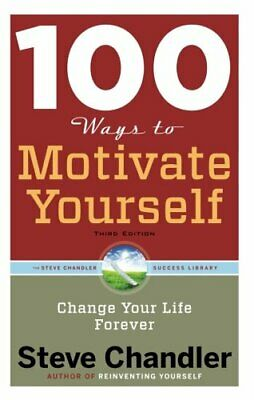 NEW - 100 Ways to Motivate Yourself, Third Edition: Change Your Life Forever