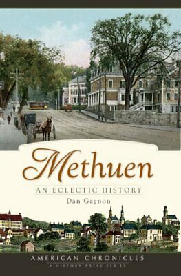 NEW - Methuen:: An Eclectic History (American Chronicles) by Gagnon, Dan
