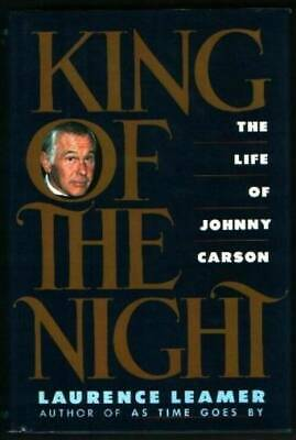 King of the Night: The Life of Johnny Carson by Leamer, Laurence