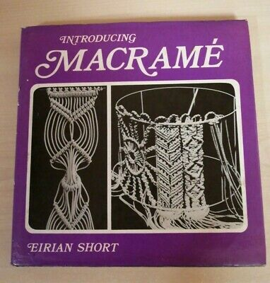 Vintage, Introducing Macrame By Eirian Short--Hardback Book 1973