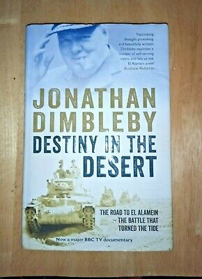 Jonathan Dimbleby -Destiny in the Desert- The Road to El Alamein -  H/B 1st Edit