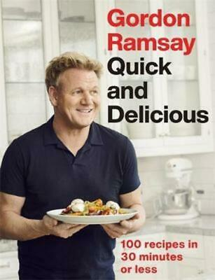 Gordon Ramsay: Quick and Delicious