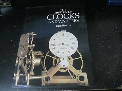 The History Of Clocks And Watches Hard Back Book By Eric Bruton Clock Book
