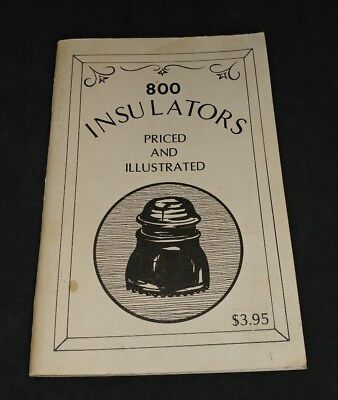 Vintage 1977 Printing 800 Insulators Priced and Illustrated Bill Schroeder