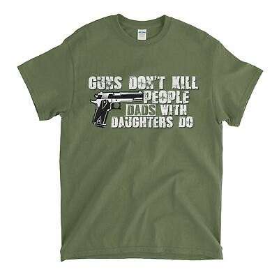 Guns Don't Kill People Dads with Daughters Do Funny 2nd Amendment T-Shirt