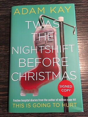 Signed Adam Kay Twas The Nightshift Before Christmas 1/1 First Edition
