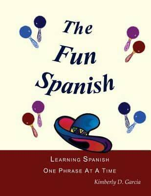 The Fun Spanish Level 1: Elementary Spanish for Kids: Learning Spanish One Phras