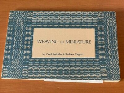 Weaving in Miniature Book by Carol Strickler & Barbara Taggart 1980 Excellent