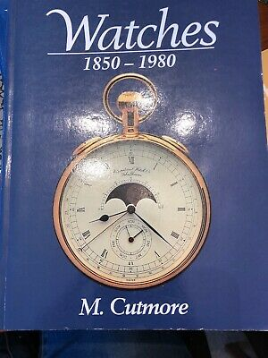 Watches: 1850-1980 by M Cutmore 2002 First paperback edition