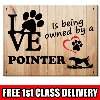 Metal Sign - LOVE IS... POINTER Dog Wall Hanging Tin Plaque Wood Effect Puppy UK