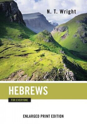 Hebrews for Everyone-Enlarged Print Edition (New Testament for Everyone).