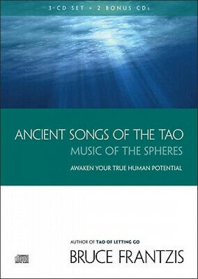 Ancient Songs of the Tao: Music of the Spheres [Audio] by Bruce Frantzis.